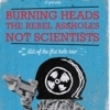 affiche BURNING HEADS + THE REBEL ASSHOLES + NOT SCIENTISTS