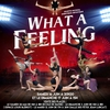 affiche Spectacle de danse What a Feeling