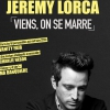 affiche JEREMY LORCA - VIENS ON SE MARRE