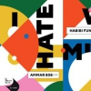 affiche I Hate World Music : Ammar 808 - Habibi Funk - Vincent Privat