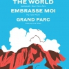 affiche GRAND PARC+ EMBRASSE MOI+ THE WORLD - EN PARTENARIAT AVEC ALICE JEFFERSON
