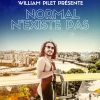 affiche WILLIAM PILET - NORMAL N'EXISTE PAS
