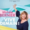 affiche MICHELE BERNIER - VIVE DEMAIN !